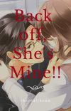 Back off, She's mine!![COMPLETED] cover