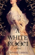 A White Room - A Novel of Victorian Hysteria & Underground Nursing by CarrollBooks