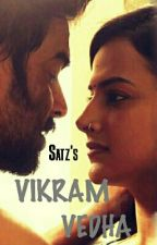 VIKRAM & VEDHA (Completed) by Satz18