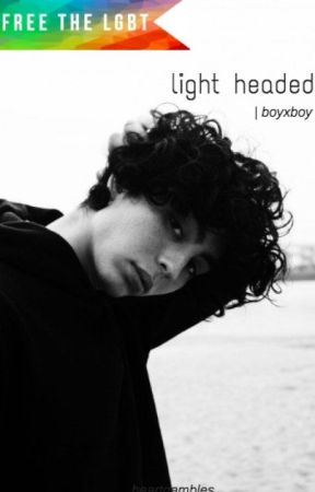 light headed   boyxboy by heartgambles