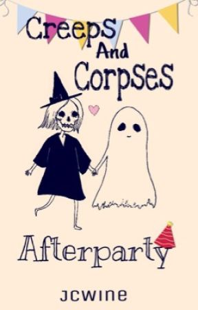 Creeps & Corpses: Afterparty  by JCWine