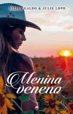 Menina Veneno - Trilogia Céu Azul Vol. 2 - Apenas Degustação by juli2908