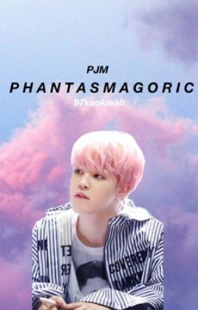 Phantasmagoric || pjm  by 97kookieah