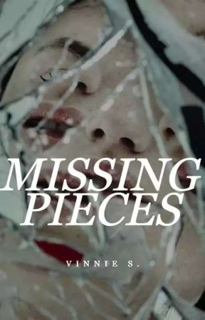 Missing Pieces | ✓ by dracaarys
