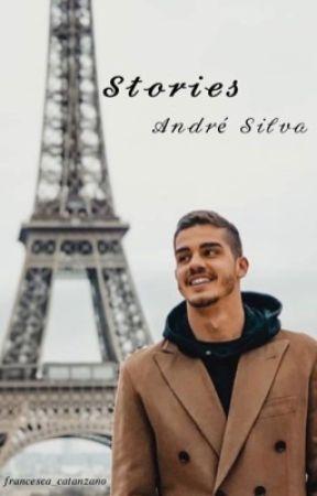 Stories- Andrè Silva by _Francesca_22