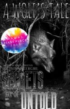 A Wolf's Tale (Book #1) The Secrets Untold by 15thSoccerGirl