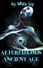 Altered Gods: Ancient Age by White_Lif