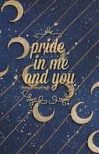 Pride In Me and You [ A Harry Potter Prequel ] by themysteriouspringle