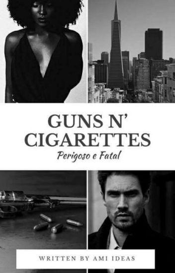 Guns N'Cigarettes [DEGUSTAÇÃO]