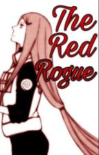 The Red Rogue | Naruto Fanfiction [BOOK 2] by gothboixx
