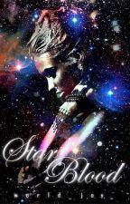 Star Blood |✔| by world_joy_