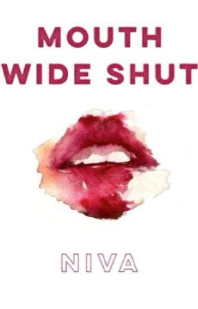 Mouth Wide Shut by NivaWrites