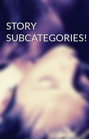 STORY SUBCATEGORIES! by BoyxBoy_Library