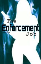 The Enforcement Job **On Hold** by Liberwhatia