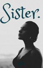 Sister. by wyls0n