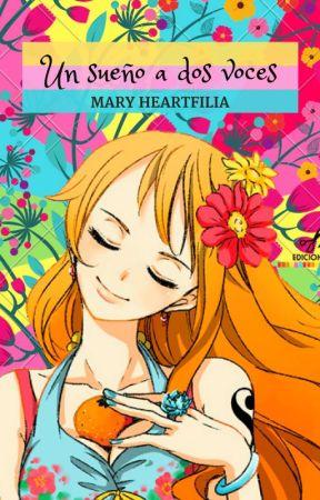 Un Sueño a dos Voces by Mary__Heartfilia
