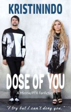 DOSE OF YOU (Under REVISION) by Kristinindo