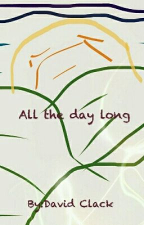 all the day long by DavidClack