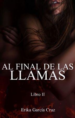 Al final de las llamas 2 (+18) by erikagarciacruz