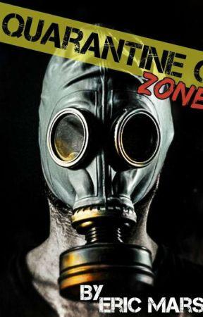Quarantine Zone [Reboot] by emarsh1999