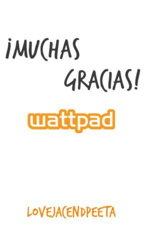¡Muchas gracias, Wattpad! by LoveJaceandPeeta