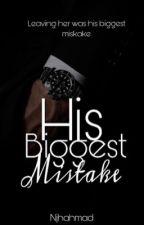 His Biggest Mistake by njhahmad_