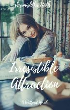 Irresistible Attraction  by SinfullyBad