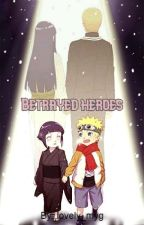 Betrayed heroes by lovely_myg
