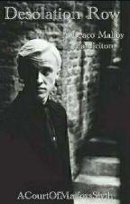 Desolation Row | A Draco Malfoy Fanfiction by ACourtOfMalfoysSlyth
