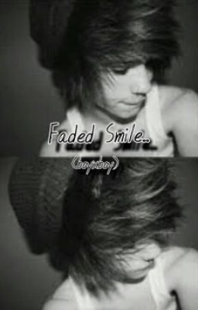 Faded Smile (boyxboy) by PullTheTriggerNow