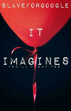IT Imagines (2017) by bunniiwrites