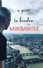 a year in london | miniminter by ilikewritingfam