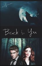 Back To You // Rhydian Morris by wolfaura