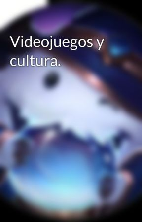Videojuegos y cultura. by GustavoAravenaCid