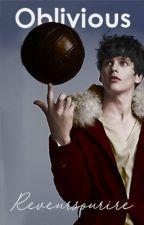 Oblivious - James Sirius Potter by reveursourire