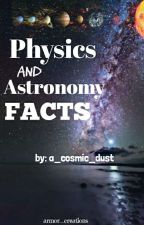 Physics And Astronomy Facts (Completed) by a_cosmic_dust