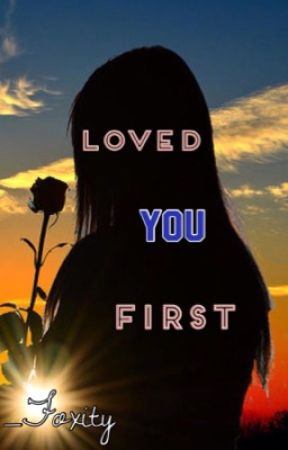 Loved You First ~Laurance X Reader~ by _Foxity