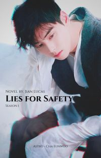 Lies for Safety || Cha Eunwoo cover