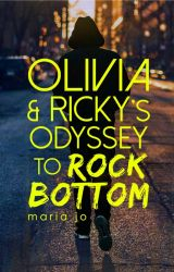 Olivia and Ricky's Odyssey to Rock Bottom by MariaJoWrites