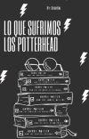 Lo Qué Sufrimos los Potterhead  cover