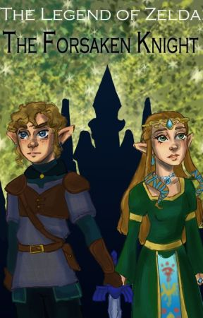 The Legend of Zelda: The Forsaken Knight by nayrus_love