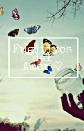 Fugitivos Del Amor  by PauciL