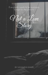 Not A Love Story (Complete) cover