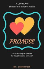 Love Live Fanfic - Promise by ChocoChrisp