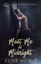 Meet Me at Midnight (Romance, Completed) by EliseNoble