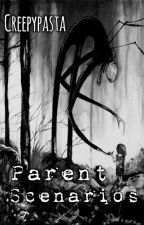 CreepyPasta Parent Scenarios (under construction) by KatrinaDragon58