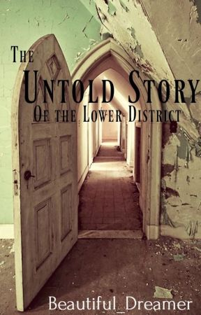 The Untold Story of the Lower District (Prequel to The Claiming) by Beautiful_Dreamer