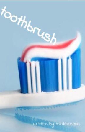 toothbrush ❀ simon minter by minterreads