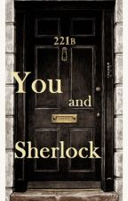 You and Sherlock by blueannawriting
