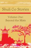 Shuli Go Stories Vol. 1: Beyond the Mists cover